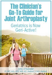 Image of The Clinician's Go-To Guide for Joint Arthroplasty: Geriatrics is Now