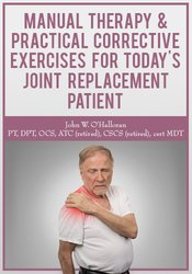Manual Therapy & Practical Corrective Exercises for Today's Joint Repl