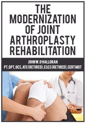 Image of The Modernization of Joint Arthroplasty Rehabilitation