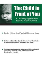 Image of The Child in Front of You: A Case Study Approach for Pediatric Motor T