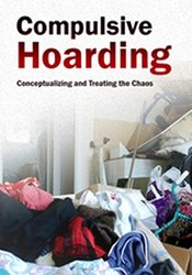Image ofCompulsive Hoarding: Conceptualizing and Treating the Chaos