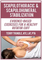 Image of Scapulothoracic & Scapulohumeral Stabilization: Evidence-Based Exercis