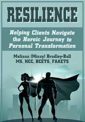 Image of Resilience: Helping Clients Navigate the Heroic Journey to Personal Tr
