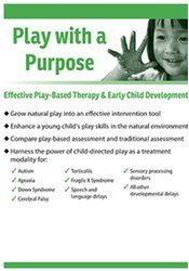 Image of Play with a Purpose: Effective Play-Based Therapy & Early Child Develo