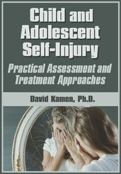 Image of Child and Adolescent Self-Injury: Practical Assessment and Treatment A