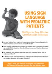 Image of Using Sign Language with Pediatric Patients: 100 Signs for Easy, Effec