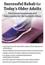 Image of Successful Rehab for Today's Older Adults: Functional Assessment and I
