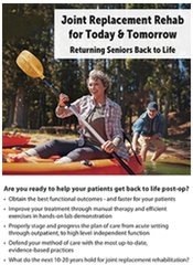 Image of Joint Replacement Rehab for Today and Tomorrow: Returning Seniors Back