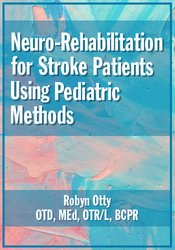 Image of Neuro-Rehabilitation for Stroke Patients Using Pediatric Methods