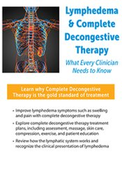 Image of Lymphedema & Complete Decongestive Therapy: What Every Clinician Needs