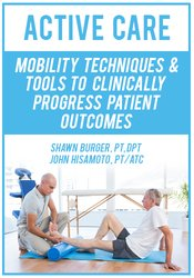 Image ofActive Care: Mobility Techniques & Tools to Clinically Progress Patien