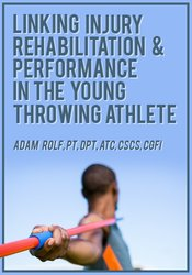 Image of Linking Injury Rehabilitation & Performance in the Young Throwing Athl