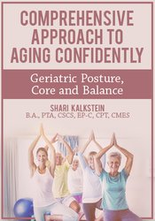 Image of Comprehensive Approach to Aging Confidently: Geriatric Posture, Core a
