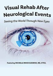 Image of Visual Rehab After Neurological Events: Seeing the World Through New E