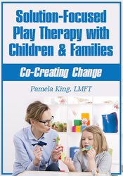 Image of Solution-Focused Play Therapy with Children & Families: Co-Creating Ch