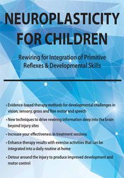 Image of Neuroplasticity for Children: Rewiring for Integration of Primitive Re