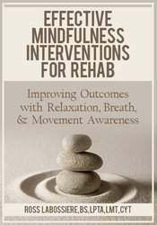 Image ofEffective Mindfulness Interventions for Rehab: Improving Outcomes with