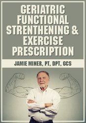 Geriatric Functional Strengthening & Exercise Prescription