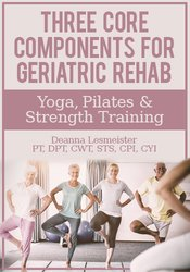 Image of Three Core Components for Geriatric Rehab — Yoga, Pilates & Strength T