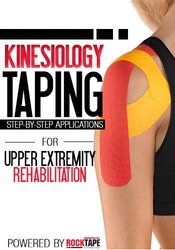 Image of Kinesiology Taping for Upper Extremity Rehabilitation: Step-by-Step Ap