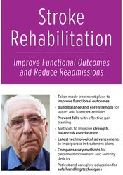 Image of Stroke Rehabilitation: Improve Functional Outcomes and Reduce Readmiss