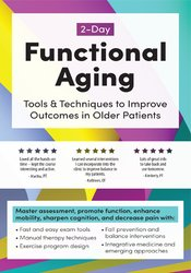 Image of 2-Day: Functional Aging: Tools & Techniques to Improve Outcomes in Old