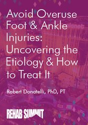 Image of Avoid Overuse Foot & Ankle Injuries: Uncovering the Etiology & How to