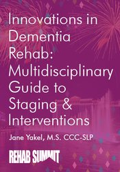 Image of Innovations in Dementia Rehab: A Multidisciplinary Guide to Staging &