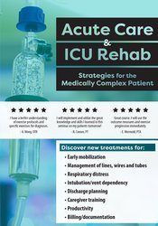 Image of Acute Care & ICU Rehab: Strategies for the Medically Complex Patient