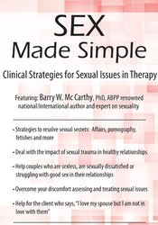 Image of Sex Made Simple: Clinical Strategies for Sexual Issues in Therapy