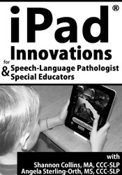 Image of iPad® Innovations for Speech-Language Pathologists & Special Educators