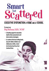 Smart But Scattered: Executive Dysfunction at Home and at School 1