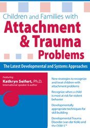 Image ofChildren and Families with Attachment & Trauma Problems: The Latest De