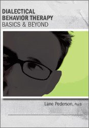 Image of Dialectical Behavior Therapy: Basics & Beyond