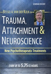 Image of Trauma, Attachment & Neuroscience with Bessel van der Kolk, M.D.: Brai