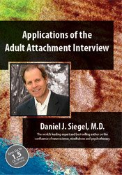 Image of Applications of the Adult Attachment Interview with Daniel Siegel, MD