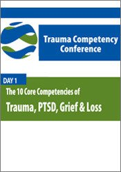 Image ofThe 10 Core Competencies of Trauma, PTSD, Grief & Loss