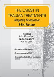 Image ofThe Latest in Trauma Treatments: Diagnosis, Neuroscience & Best Practi