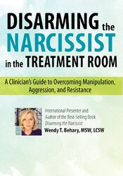 Disarming the Narcissist: Surviving and Thriving with the Self-Absorbed 1