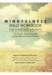 Image of Mindfulness Skills Workbook for Clinicians and Clients: 111 Tools, Tec