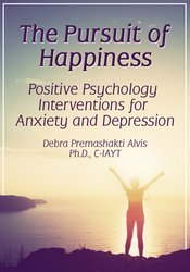 Image of The Pursuit of Happiness: Positive Psychology Interventions for Anxiet