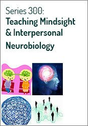 Image ofSeries 300: Teaching Mindsight & Interpersonal Neurobiology (Advanced)
