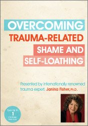 Overcoming Trauma-Related Shame and Self-Loathing with Janina Fisher, Ph.D. 1