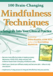 Image of 100 Brain-Changing Mindfulness Techniques to Integrate Into Your Clini