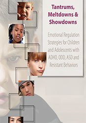Image of Tantrums, Meltdowns & Showdowns: Emotional Regulation Strategies for C