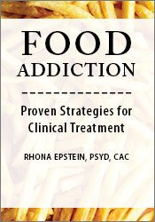 Image ofFood Addiction: Proven Strategies for Clinical Treatment