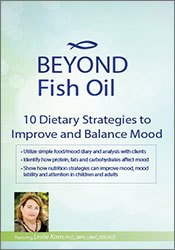 Image ofBeyond Fish Oil: 10 Dietary Strategies to Improve and Balance Mood