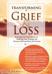 Image of Transforming Grief & Loss: Strategies for Your Clients to Heal the Pas