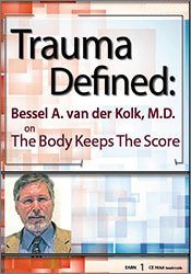 Image of Trauma Defined: Bessel van der Kolk on The Body Keeps the Score