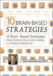 Image of10 Brain-Based Strategies: Help Children Overcome Anxiety and Promote